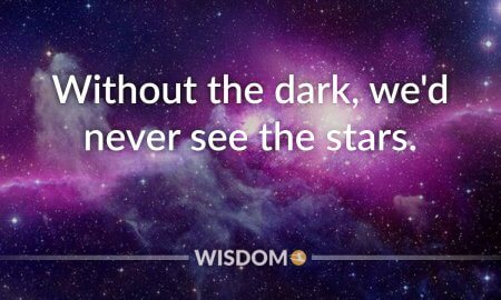 Featured Without The Dark, We'd Never See The Stars