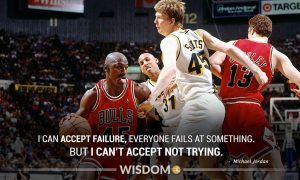 I Can Accept Failure Everyone Fails At Something But I Cant Accept Not Trying