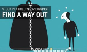If You Find Yourself In A Hole The First Thing To Do Is Stop Digging Find A Way Out