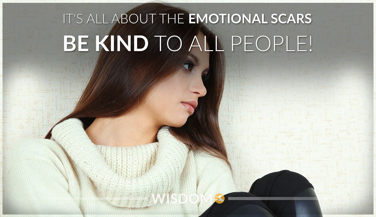 Emotional Scars Be Kind