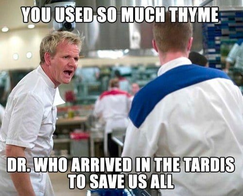 Godon Ramsay Too Much Thyme