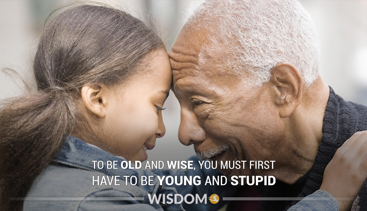 Old Wise Young Stupid
